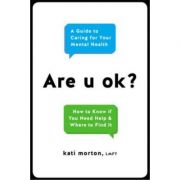 Are u ok?: A Guide to Caring for Your Mental Health - Kati Morton