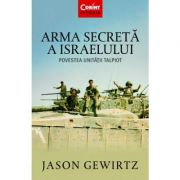 Arma secreta a Israelului - Jason Gewirtz