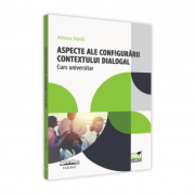 Aspecte ale configurarii contextului dialogal. Curs universitar - Adriana Danila