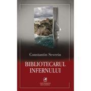 Bibliotecarul infernului - Constantin Severin