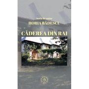 Caderea din Rai - Horia Badescu