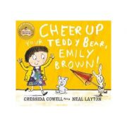 Cheer Up Your Teddy Emily Brown - Cressida Cowell