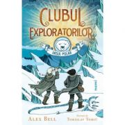 Clubul exploratorilor Ursul Polar - Alex Bell, Tomislav Tomić