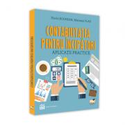 Contabilitatea pentru incepatori. Aplicatii practice - Florin Boghean, Mariana Vlad