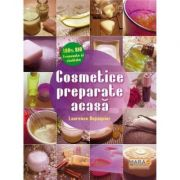 Cosmetice preparate acasa - Laurence Dupaquier
