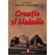 Creatie si maladie - Arlette Bouloumie