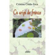 Cu aripi de frunze - Cristina Colda Zeca