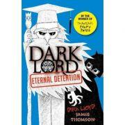 Dark Lord: Eternal Detention - Jamie Thomson