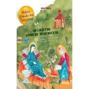 De la Nasterea Sfantului Ioan Botezatorul la Sfarsitul anului bisericesc - Ana Pascu