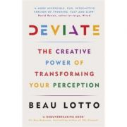 Deviate: The Science of Seeing Differently - Beau Lotto
