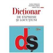 Dictionar de expresii si locutiuni - Elena Comsulea, Valentina Serban, Sabina Teius