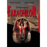 Dictionarul faraonilor - P. Vernus, J. Yoyotte