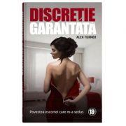 Discretie garantata Vol. 1 - Alex Turner