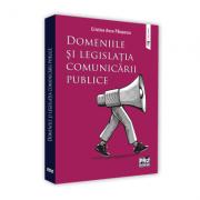 Domeniile si legislatia comunicarii publice - Cristina Anca Paiusescu
