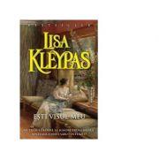 Esti visul meu - Lisa Kleypas