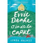 Evvie Drake o ia de la capat - Linda Holmes