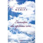 Exercitiu de optimism - Florina Mamina