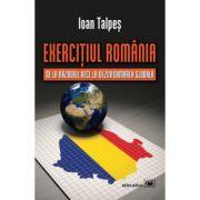 Exercitiul Romania: de la Razboiul Rece la Dezinformarea Globala - Ioan Talpes