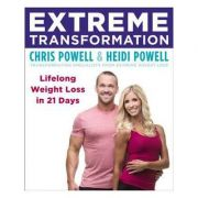 Extreme Transformation: Lifelong Weight Loss in 21 Days - Chris Powell, Heidi Powell