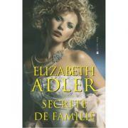 Secrete de familie - Elizabeth Adler