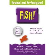Fish!: A remarkable way to boost morale and improve results - Stephen C. Lundin, Harry Paul, John Christensen