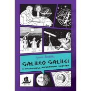 Galileo Galilei si inceputurile astronomiei moderne - Jeanne Bendick