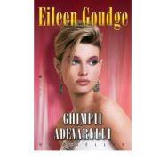 Ghimpii adevarului - Eileen Goudge