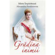 Gradina inimii - Sfanta Imparateasa Alexandra Feodorovna