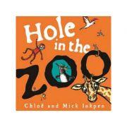 Hole in the Zoo - Mick Inkpen, Chloe Inkpen