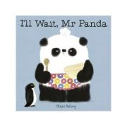 I'll Wait, Mr Panda - Steve Antony