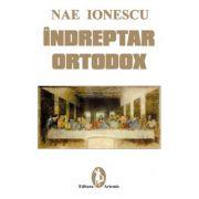 Indreptar ortodox - Nae Ionescu