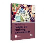 Insights into marketing communication - Ana-Mihaela Istrate