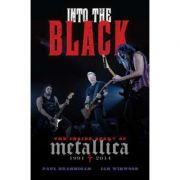 Into the Black: The Inside Story of Metallica (1991-2014) - Paul Brannigan, Ian Winwood