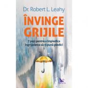 Invinge grijile - Dr. Robert L. Leahy