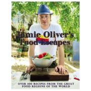 Jamie Oliver's Food Escapes: Over 100 Recipes from the Great Food Regions of the World - Jamie Oliver