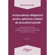 Jurisprudenta obligatorie pentru aplicarea Codului de procedura penala. Actualizata 20 ianuarie 2020