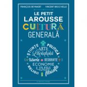 Le Petit Larousse. Cultura generala - François Reynaert, Vincent Brocvielle