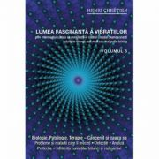 Lumea fascinanta a vibratiilor volumul 5 - Henri Chretien
