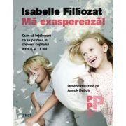 Ma exaspereaza! - Isabelle Filliozat