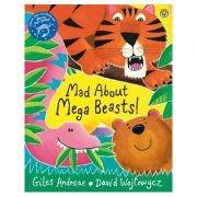 Mad About Mega Beasts! - Giles Andreae