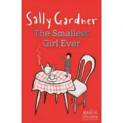 Magical Children: The Smallest Girl Ever - Sally Gardner