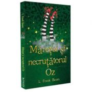 Maretul si Necrutatorul Oz - L. Frank Baum