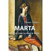 MARTA. Cuvinte scrise in vreme de razboi - Carmen Vintan