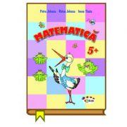 Matematica 5+ - Petru Jelescu, Raisa Jelescu, Inesa Tautu