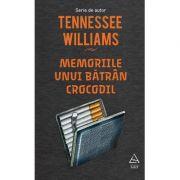 Memoriile unui batran crocodil - Tennessee Williams