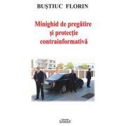 Minighid de pregatire si protectie contrainformativa - Florin Bustiuc