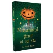 Minunatul Tinut al lui Oz - L. Frank Baum