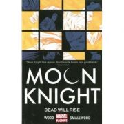 Moon Knight Volume 2: Dead Will Rise - Brian Wood