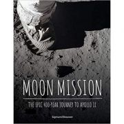 Moon Mission: The Epic 400-Year Journey to Apollo 11 - Sigmund Brouwer