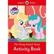 My Little Pony. The Pony School News Activity Book